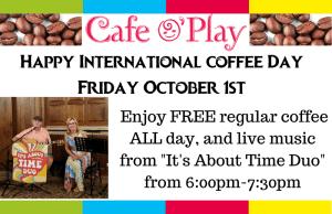 International Coffee Day @ Cafe O'Play