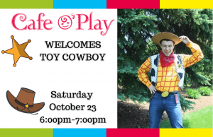 Toy Cowboy at the Cafe @ Cafe O'Play