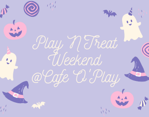 Play N'Treat Weekend!